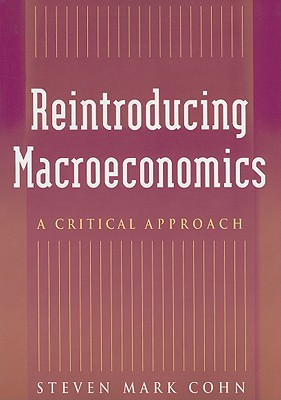 Reintroducing Macroeconomics By Cohn, Steven Mark