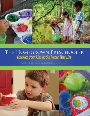 The Homegrown Preschooler By Lee, Kathy H./ Richards, Lesli